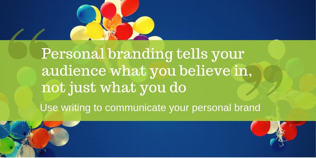 Use writing to communicate your personal brand